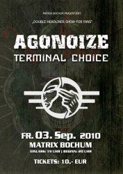 Terminal Choice und Agonoize